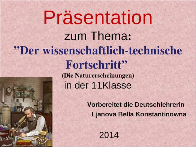 """Präsentation zum Thema: """"Der wissenschaftlich-technische Fortschritt"""" (Die Na..."""