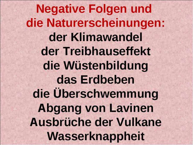 Negative Folgen und die Naturerscheinungen: der Klimawandel der Treibhauseffe...