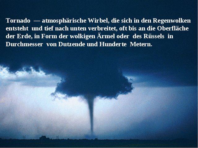 Tornado — atmosphärische Wirbel, die sich in den Regenwolken entsteht und tie...