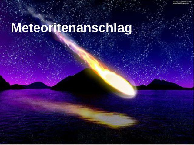 Meteoritenanschlag