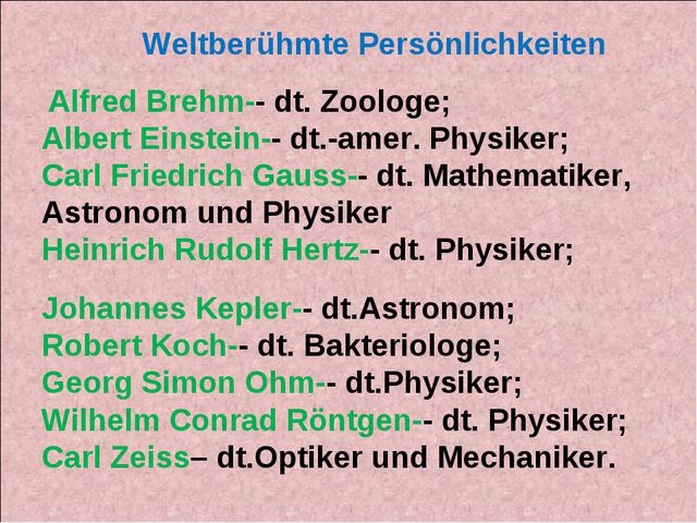 Alfred Brehm-- dt. Zoologe; Albert Einstein-- dt.-amer. Physiker; Carl Fried...