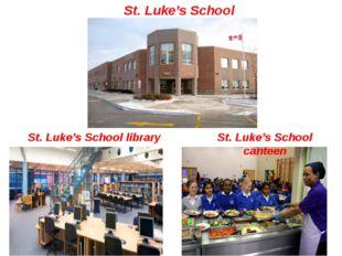 St. Luke's School St. Luke's School canteen St. Luke's School library