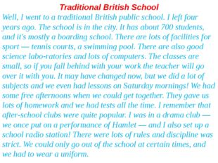 Traditional British School Well, I went to a traditional British public schoo