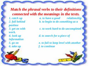 Match the phrasal verbs to their definitions connected with the meanings in t