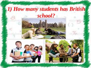 1) How many students has British school?
