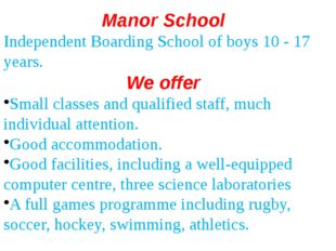 Manor School Independent Boarding School of boys 10 - 17 years. We offer Smal