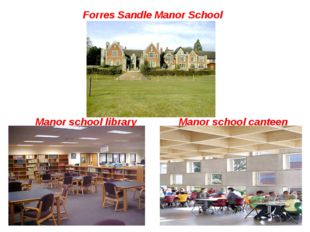 Forres Sandle Manor School Manor school library Manor school canteen