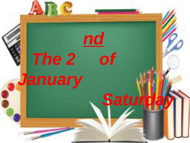 nd The 2 of January Saturday