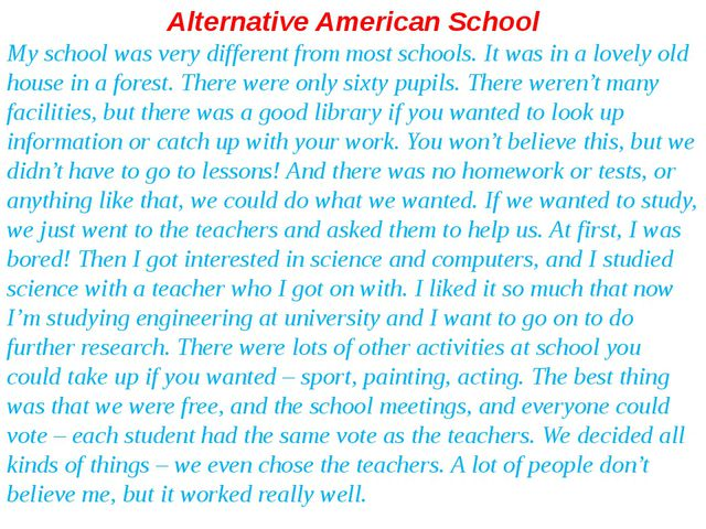 Alternative American School My school was very different from most schools. I...