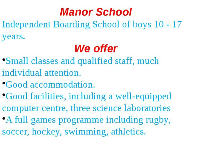 Manor School Independent Boarding School of boys 10 - 17 years. We offer Smal...