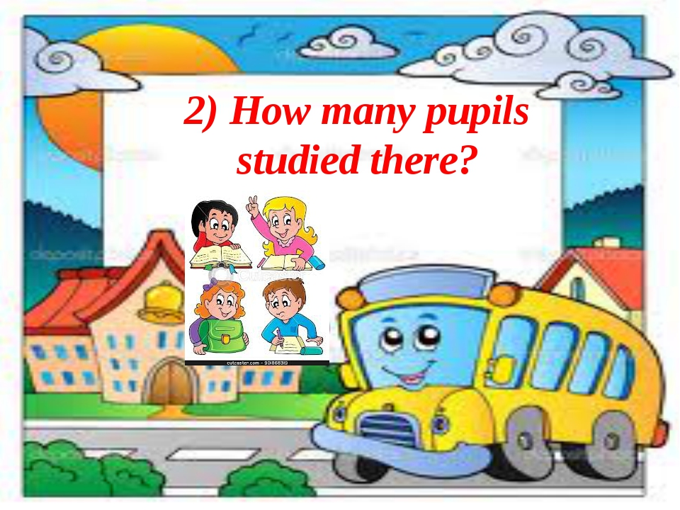 2) How many pupils studied there?