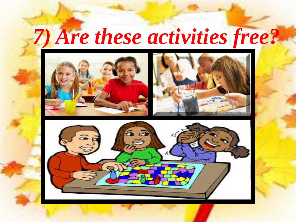 7) Are these activities free?