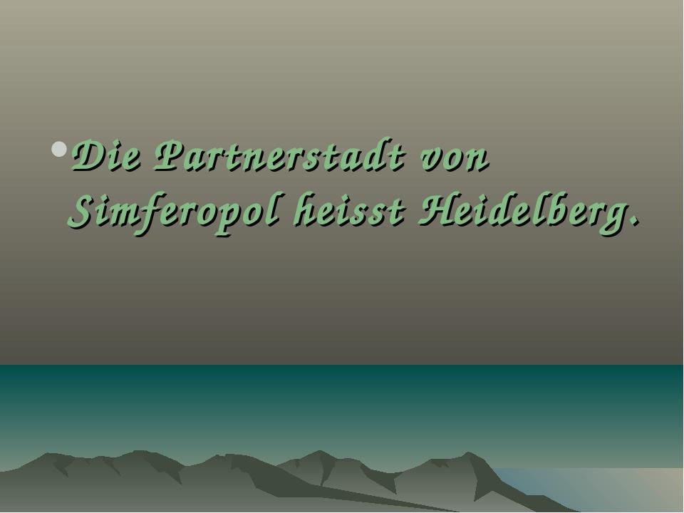 Die Partnerstadt von Simferopol heisst Heidelberg.