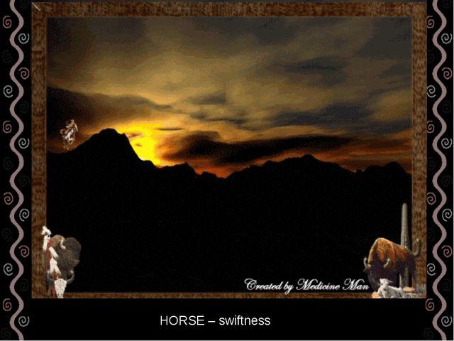 HORSE – swiftness