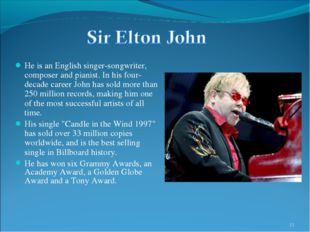 He is an English singer-songwriter, composer and pianist. In his four-decade