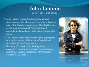 John Lennon was an English musician and singer-songwriter who rose to worldwi
