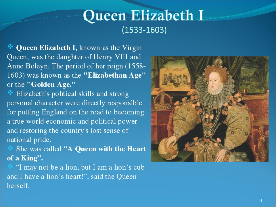 * Queen Elizabeth I, known as the Virgin Queen, was the daughter of Henry VII...