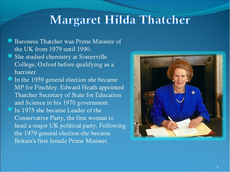 * Baroness Thatcher was Prime Minister of the UK from 1979 until 1990. She st...