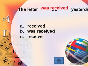 The letter …… yesterday. received was received receive was received