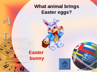 What animal brings Easter eggs? Easter bunny