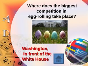 Where does the biggest competition in egg-rolling take place? Washington, in