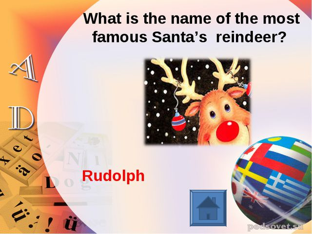 What is the name of the most famous Santa's reindeer? Rudolph