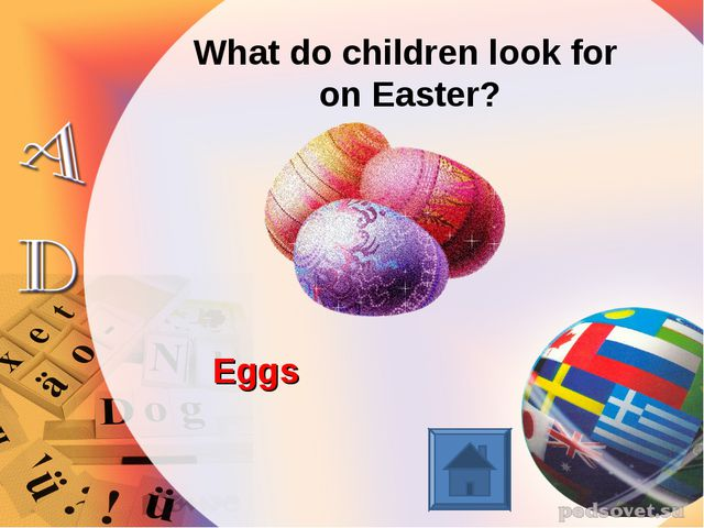 What do children look for on Easter? Eggs