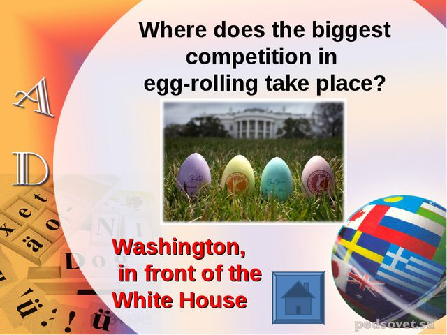 Where does the biggest competition in egg-rolling take place? Washington, in...