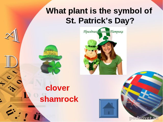 What plant is the symbol of St. Patrick's Day? shamrock clover