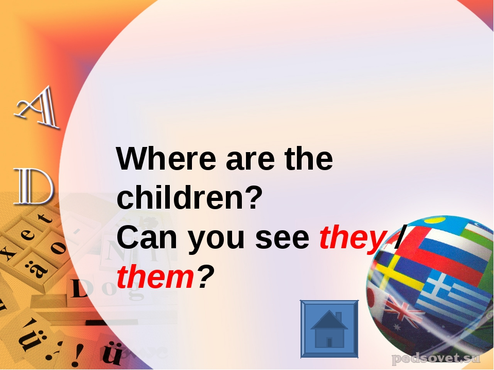 Where are the children? Can you see they / them?