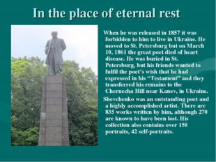 In the place of eternal rest When he was released in 1857 it was forbidden to