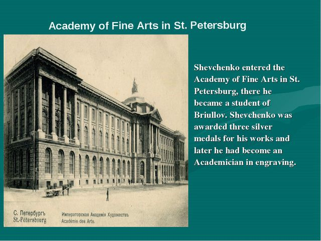 Shevchenko entered the Academy of Fine Arts in St. Petersburg, there he beca...