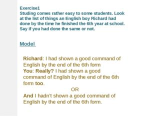 Exercise1 Studing comes rather easy to some students. Look at the list of th