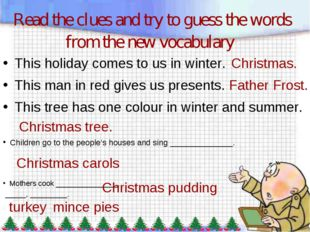 Read the clues and try to guess the words from the new vocabulary This holida