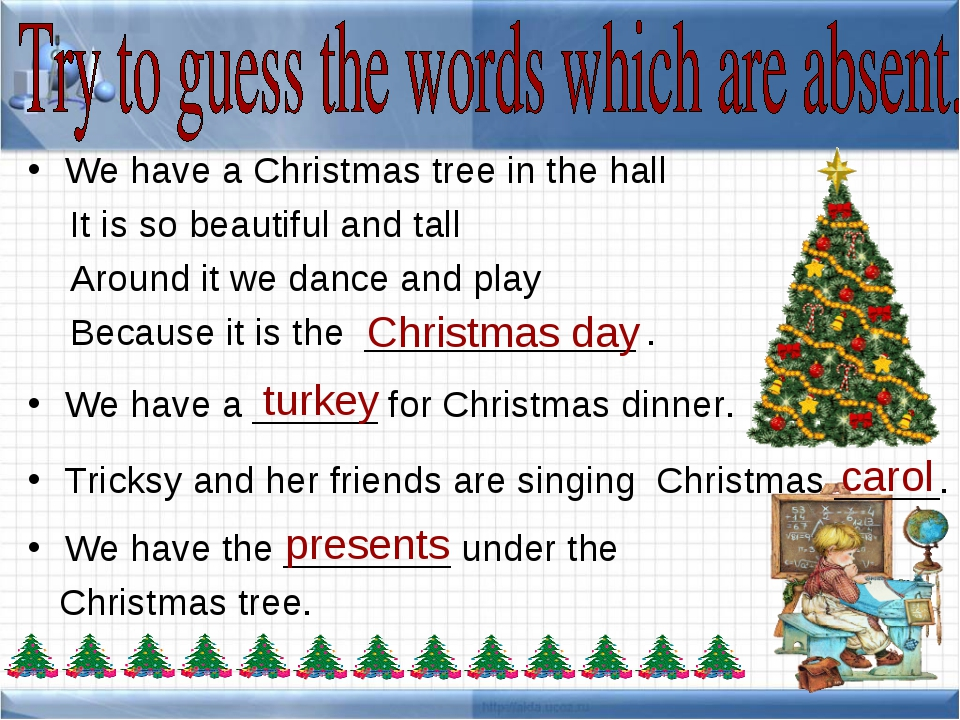 We have a Christmas tree in the hall It is so beautiful and tall Around it we...