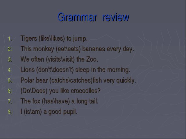 Grammar review Tigers (like\likes) to jump. This monkey (eat\eats) bananas ev...