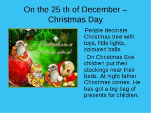 On the 25 th of December – Christmas Day People decorate Christmas tree with