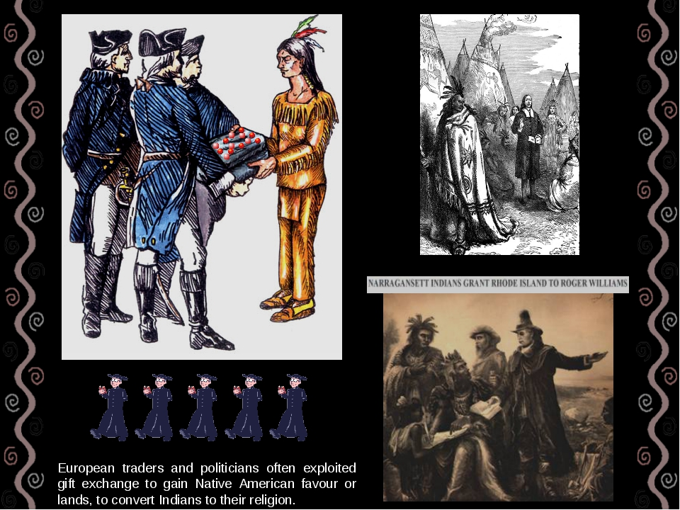 European traders and politicians often exploited gift exchange to gain Native...