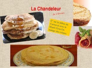 La Chandeleur (le 2 février) C` est le début du Carnaval avec le Mardi Gras.O