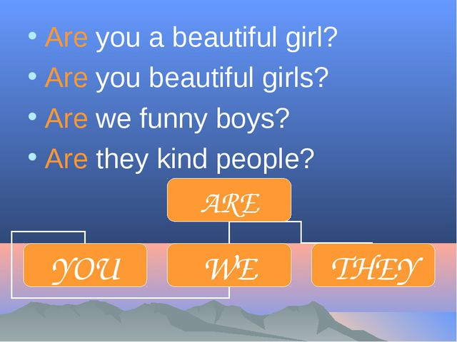 Are you a beautiful girl? Are you beautiful girls? Are we funny boys? Are the...