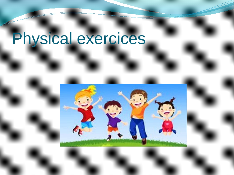 Physical exercices