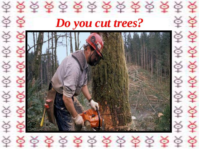 Do you cut trees?
