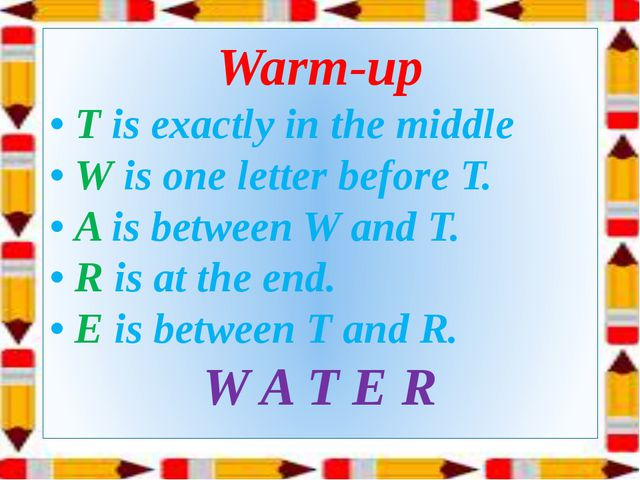 Warm-up • T is exactly in the middle • W is one letter before T. • A is betwe...
