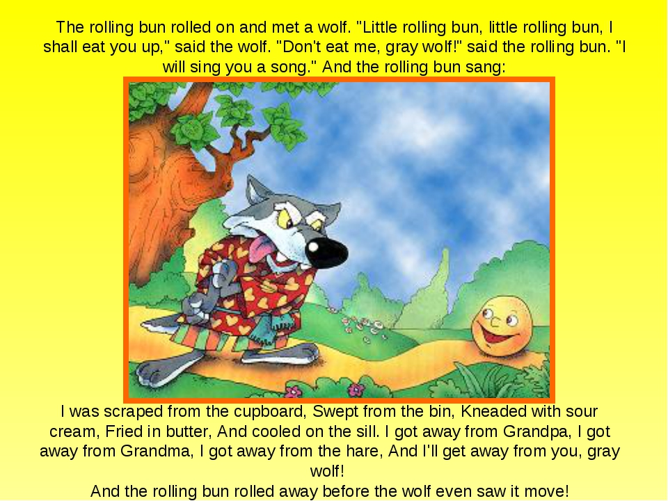 "The rolling bun rolled on and met a wolf. ""Little rolling bun, little rolling..."
