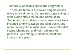 Famous Australian singers and songwriters There are famous Australian singer