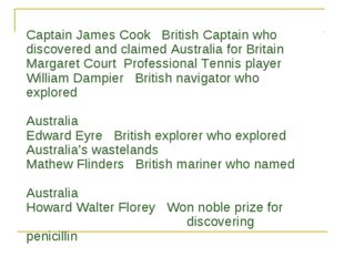 Captain James Cook British Captain who discovered and claimed Australia for B