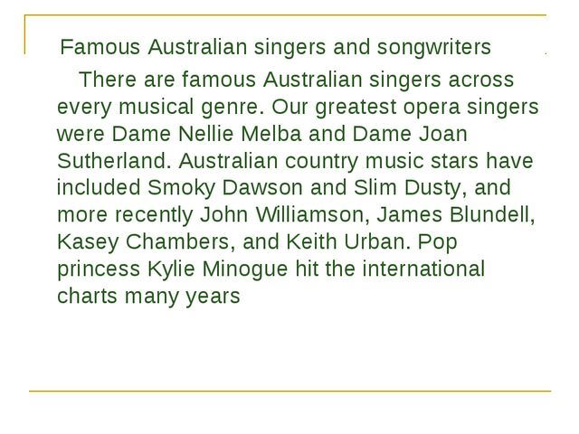 Famous Australian singers and songwriters There are famous Australian singer...