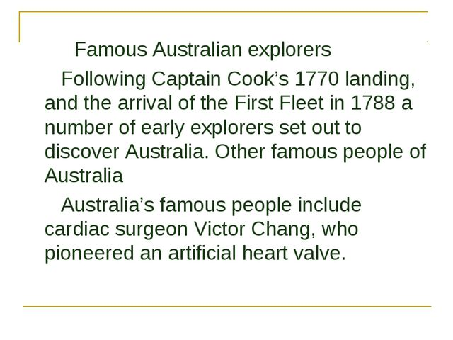 Famous Australian explorers Following Captain Cook's 1770 landing, and the a...