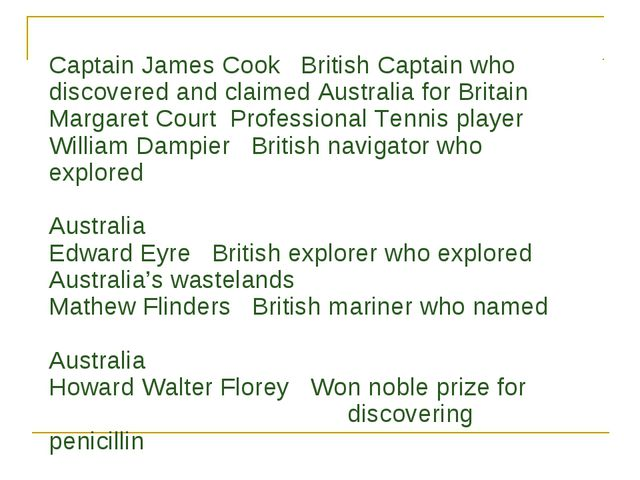 Captain James Cook British Captain who discovered and claimed Australia for B...