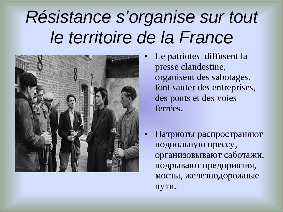Résistance s'organise sur tout le territoire de la France Le patriotes diffus...
